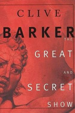 The Great And Secret Show by Clive BarkerWorth Reading, Clive Barker,  Dust Jackets, Book Worth, Palomo Grove, Force Shape, Secret, Favorite Book, The Great
