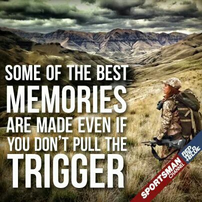 Some of the best memories are made even if you don't pull the trigger