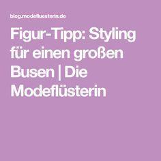 Figur-Tipp: Styling für einen großen Busen | Die Modeflüsterin