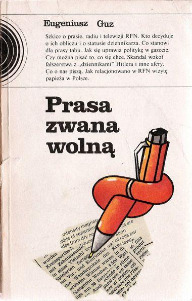 Prasa zwana wolną  | 1985 r. | projekt okładki / cover design: Tytus Walczak | ilustracja na okładce / illustration on cover: Izabella Laube