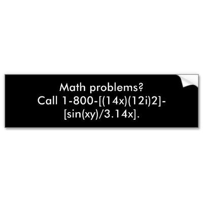Math problems call 1 800 14x12i2 sinx bumper sticker