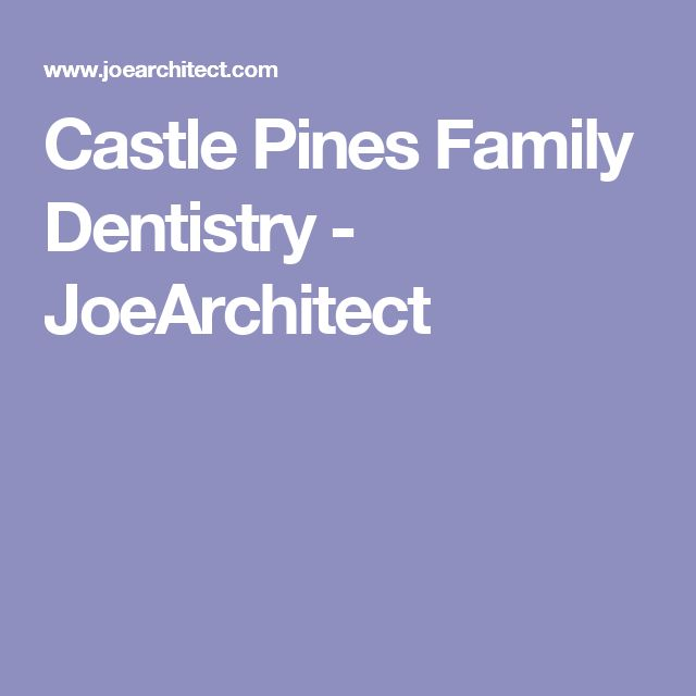 Castle Pines Family Dentistry - JoeArchitect