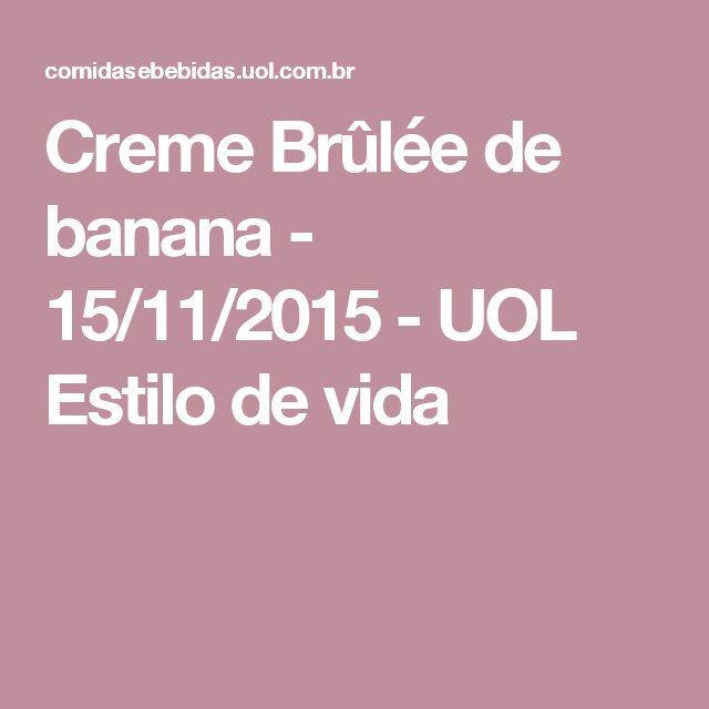 Creme Brûlée de banana - 15/11/2015 - UOL Estilo de vida