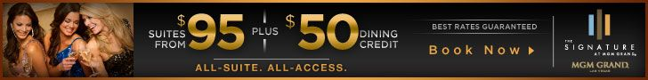 Signature at MGM Grand ~ Suites from $95 Plus $50 Dining Credit »