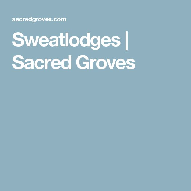 Sweatlodges | Sacred Groves