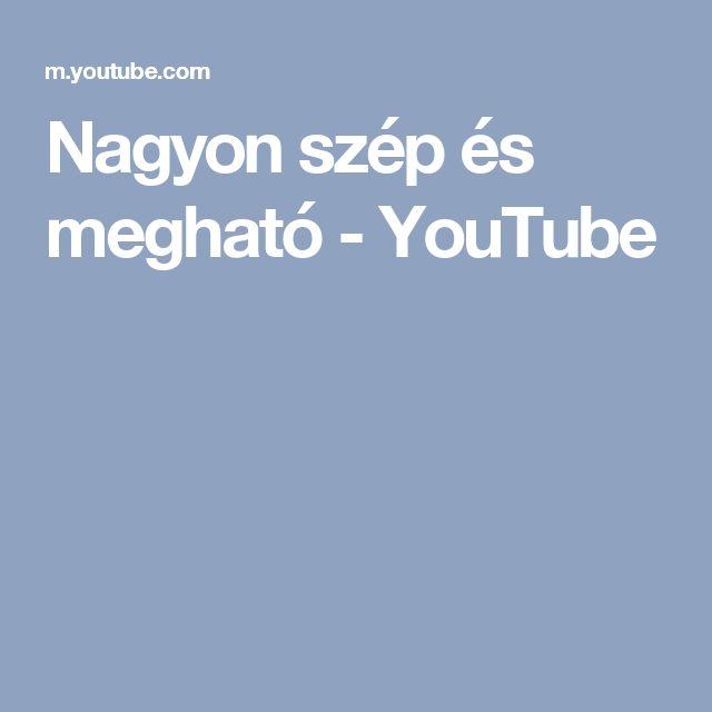 Nagyon szép és megható - YouTube