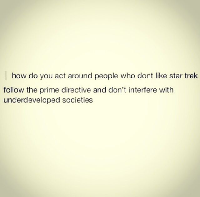 Follow the prime directive.