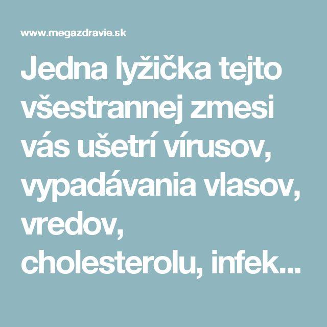 Jedna lyžička tejto všestrannej zmesi vás ušetrí vírusov, vypadávania vlasov, vredov, cholesterolu, infekcií a nielen to! | MegaZdravie.sk