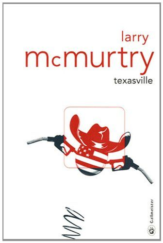 Amazon.fr - Texasville - Larry McMurtry, Josette Chicheportiche - Livres