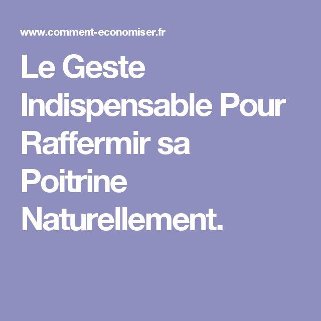 Le Geste Indispensable Pour Raffermir sa Poitrine Naturellement.