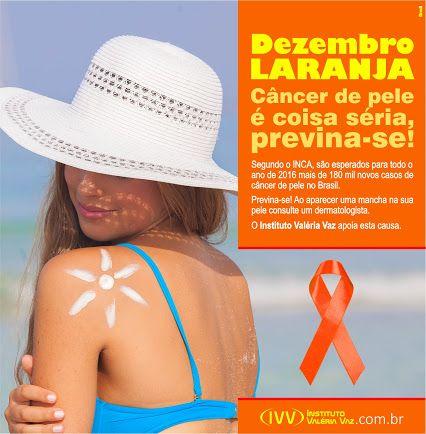 DEZEMBRO LARANJA 💛 Qualquer problema em sua pele, procure um dermatologista! O Instituto Valéria Vaz apoia esta causa.  :)