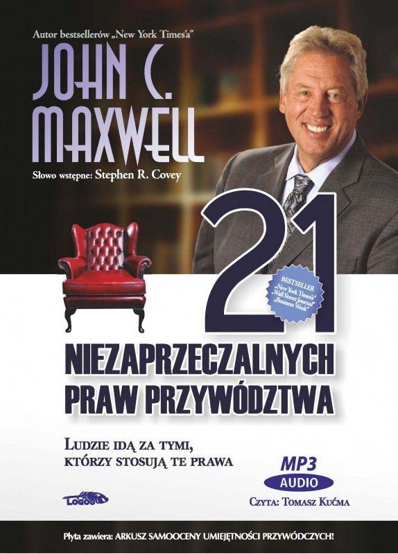 """W ramach """"Książki na antenie"""" posłuchamy krótkich fragmentów """"21 niezaprzeczalnych praw przywództwa"""" autorstwa Johna Maxwella.    Co by się stało, gdyby ekspert z ponad czterdziestoletnim doświadczeniem przywódczym zechciał zawrzeć całą swoją wiedzę na temat przywództwa w niewielkiej liczbie zasad przeznaczonych specjalnie dla"""