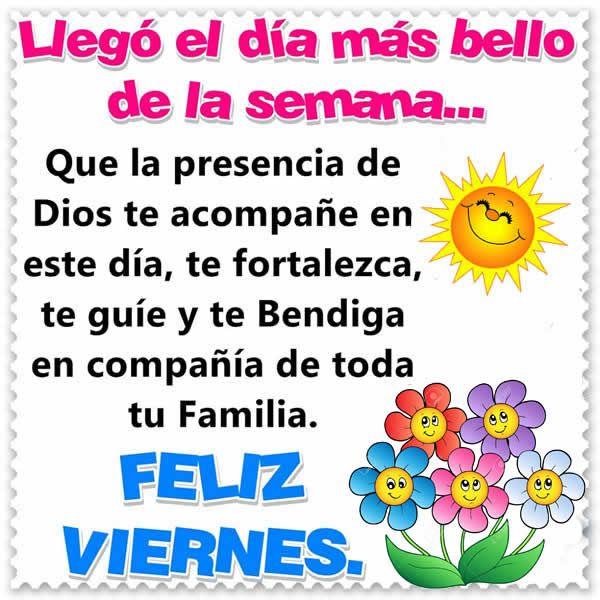 Buenos días viernes amigos, hoy es un día especial y llego el día más bello de la semana, que la presencia de Dios te acompañe en este día, te fortaleza te