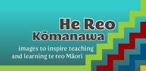 He Reo Kōmanawa: Images to Inspire Teaching and Learning Te Reo Māori is one of a group of resources for teachers of te reo Māori. These resources are intended to support and inspire teachers as they use the Curriculum Guidelines for Teaching and Learning Te Reo Māori in English-medium Schools: Years 1-13