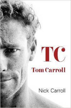 Tom Carroll Autobiography: Nick Carroll: 9781742752303: Amazon.com: Books