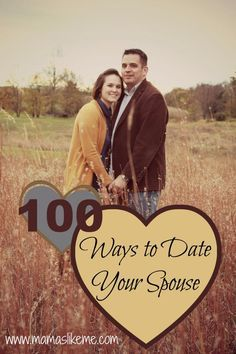 100 ways to date your spouse -- date night ideas since majority of these are unrealistic to do with two wee ones!