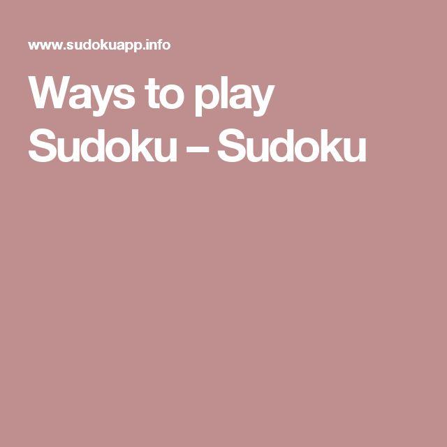 Ways to play Sudoku – Sudoku