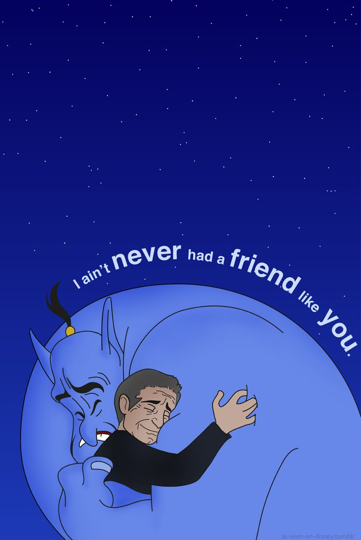 In honor of Robin Williams, may your soul rest in peace and make God laugh in heaven. Disney. Aladdin. Genie.