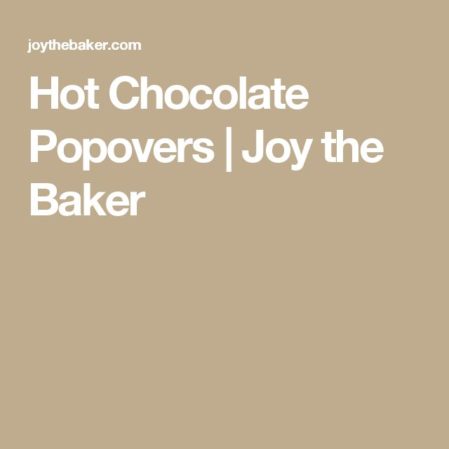 Hot Chocolate Popovers | Joy the Baker