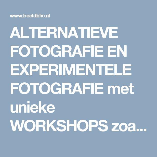 ALTERNATIEVE FOTOGRAFIE EN EXPERIMENTELE FOTOGRAFIE met unieke WORKSHOPS zoals Polaroid Emulsie Transfer, Fotografie op Glasplaten, Edeldruk, Cyanotypie, Pinhole, Polaroid Emulsie Lift, Analoge Fotografie, Lomografie - beeldbliC