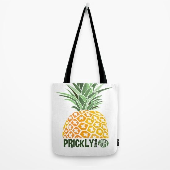 Prickly Bitch Time Out, tote bag for shopping and the beach. Custom design pineapple typography for home decor.... takarabeech.com