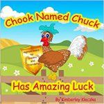 Chook Named Chuck Has Amazing Luck (Friendship Series Book 3) by Kimberley Kleczka
