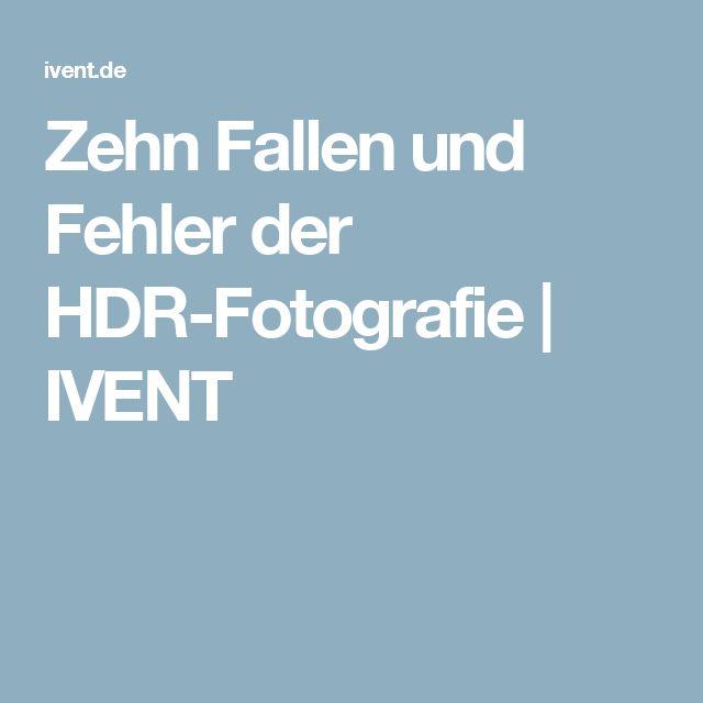 Zehn Fallen und Fehler der HDR-Fotografie    IVENT