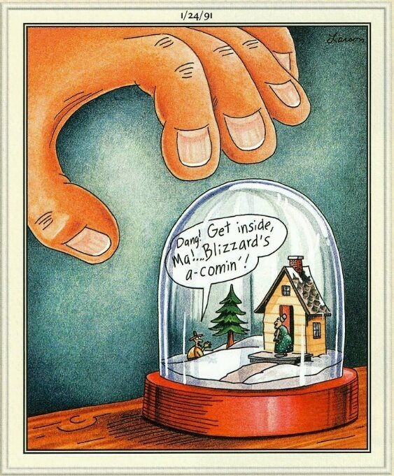 The Far Side: Dang! Get inside, Ma! Blizzard's a-comin ...