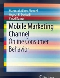 Mobile Marketing Channel: Online Consumer Behavior free download by Mahmud Akhter Shareef Yogesh K. Dwivedi Vinod Kumar (auth.) ISBN: 9783319312859 with BooksBob. Fast and free eBooks download.  The post Mobile Marketing Channel: Online Consumer Behavior Free Download appeared first on Booksbob.com.