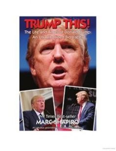 Trump This! The Life and Times of Donald Trump An Unauthorized Biography free download by Shapiro Marc ISBN: 9781626012639 with BooksBob. Fast and free eBooks download.  The post Trump This! The Life and Times of Donald Trump An Unauthorized Biography Free Download appeared first on Booksbob.com.