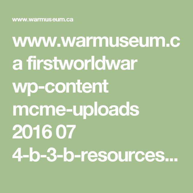 www.warmuseum.ca firstworldwar wp-content mcme-uploads 2016 07 4-b-3-b-resources-primary-source-materials_e.pdf