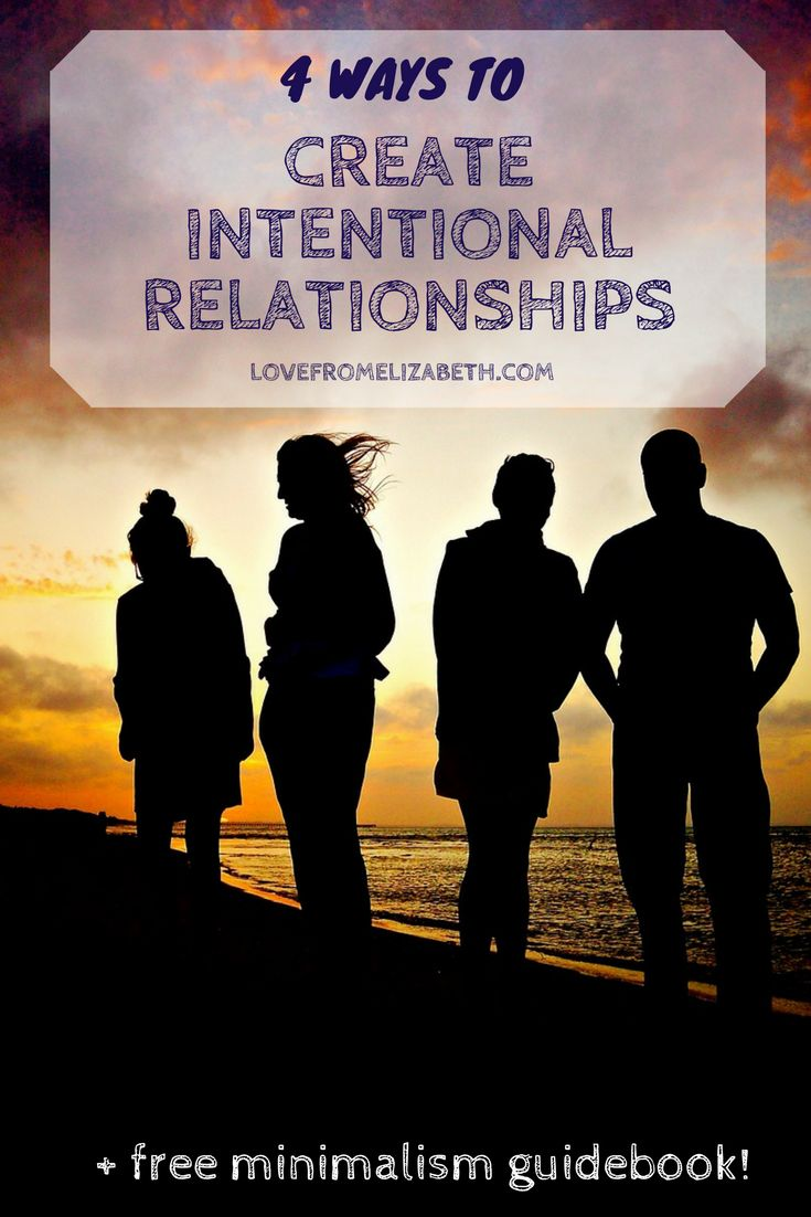 Create Intentional Relationships | Are you hanging on to negative relationships? Are you making enough time for the relationships that inspire you and bring you joy? Declutter your relationships with these simple tips.