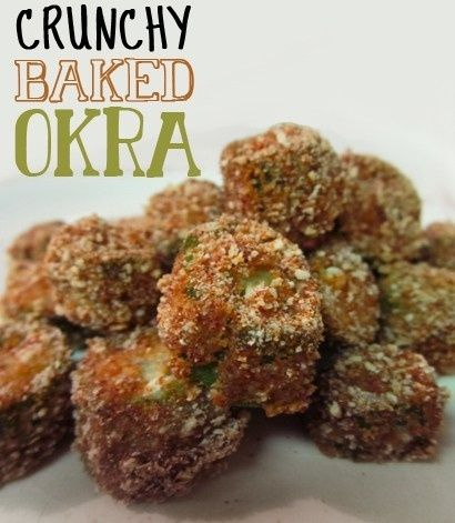 Crunchy Baked Okra ~dip okra in egg or butter, then cover with bread crumbs and bake in oven
