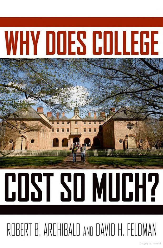 Why Does College Cost So Much? - Robert B. Archibald, David H. Feldman - Google Books