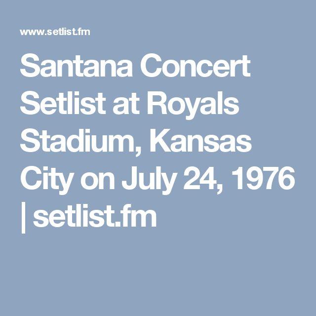 Santana Concert Setlist at Royals Stadium, Kansas City on July 24, 1976   setlist.fm