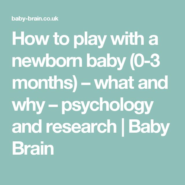 How to play with a newborn baby (0-3 months) – what and why – psychology and research | Baby Brain