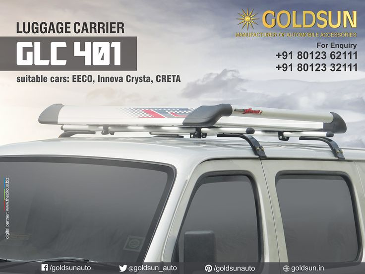 We, Goldsun introducing wide range of stylish and strong #LuggageCarriers for Maruti Eeco, Toyota Innova Crysta,  Hyundai Creta, & many more #Indian #cars.  Product : Luggage Carrier Model : GLC 401  For details, call: +91 80123 62111, +91 80123 32111 Visit your nearest Automobile Accessory store or  http://www.goldsun.in  #goldsun #automobile #accessories