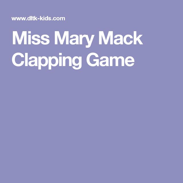 Miss Mary Mack Clapping Game