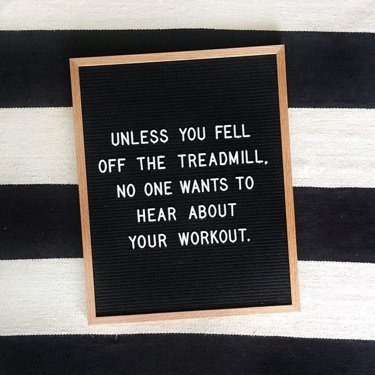 Unless you fell off the treadmill, no one wants to hear about your workout...and unless it knows how to order pizza, no one cares about your Fitbit either.⌚️( #fulcandles letterboard, letterfolk, New Years resolutions, funny quotes, workout, FUL Candles quotes)