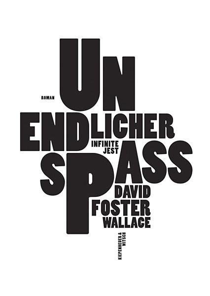 David Foster Wallace - Infinite  jest [dt., Unendlicher Spass]