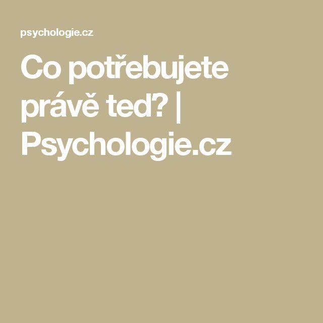 Co potřebujete právě teď? | Psychologie.cz