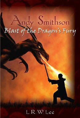 Blogcritics Book Review: 'Andy Smithson: Blast of the Dragon's Fury' by L R W Lee http://blogcritics.org/book-review-andy-smithson-blast-of-the-dragons-fury-by-l-r-w-lee/