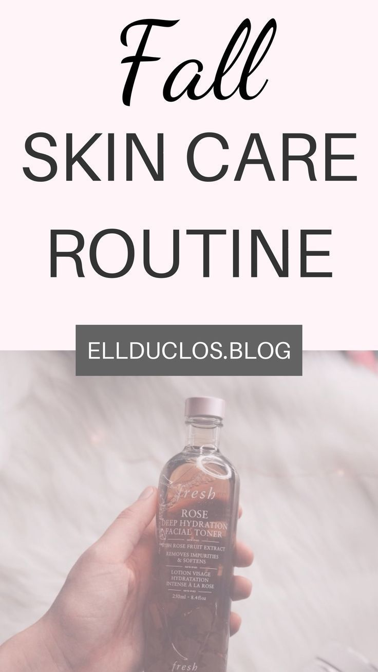 My Fall Skin Care Routine Step By Step How I Take Care Of My Skin In The Fall Skincare Produc In 2020 Autumn Skincare Skincare For Oily Skin Night Skin Care Routine