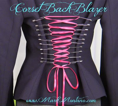 Oh Mark Montano you brilliant man. I used to do this with tshirts but this never crossed my mind... So smart! Corset Back Blazer.
