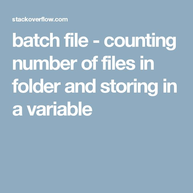 batch file - counting number of files in folder and storing in a variable