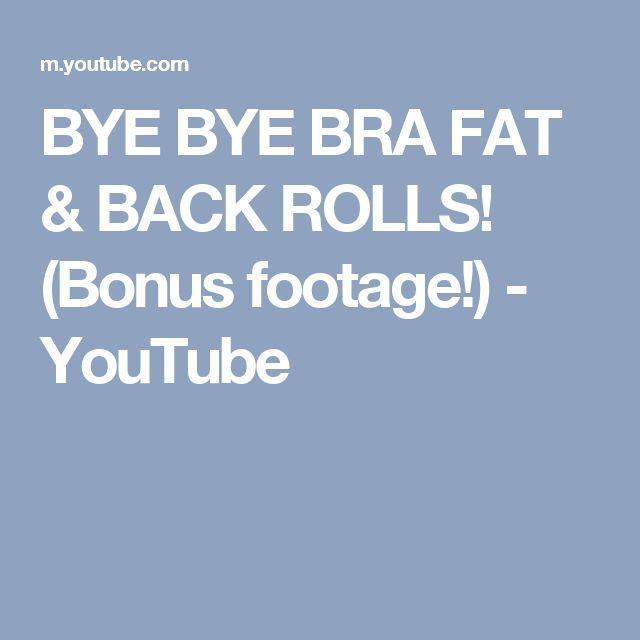 BYE BYE BRA FAT & BACK ROLLS! (Bonus footage!) - YouTube