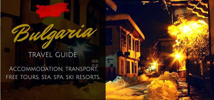 Bulgaria Travel Guide: Everything You Need To Know
