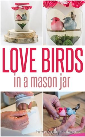 DIY CRAFTS | Love Birds Mason Jar ~ So sweet for Valentine's Day and spring decor yet still versatile enough to keep out all year!