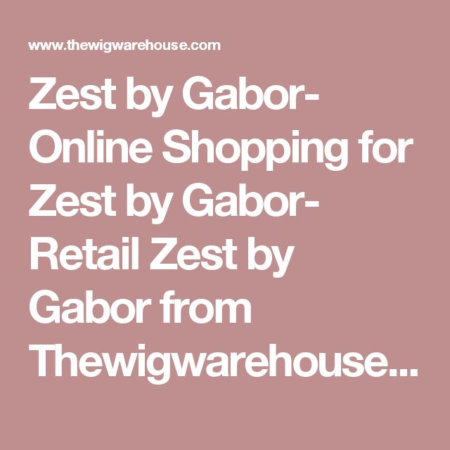 Zest by Gabor- Online Shopping for Zest by Gabor- Retail Zest by Gabor from Thewigwarehouse | The Wig Warehouse