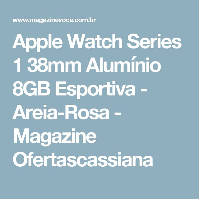 Apple Watch Series 1 38mm Alumínio 8GB Esportiva - Areia-Rosa - Magazine Ofertascassiana